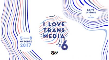 affiche #6 I LOVE TRANSMEDIA – du 5 au 8 octobre 2017 à Paris