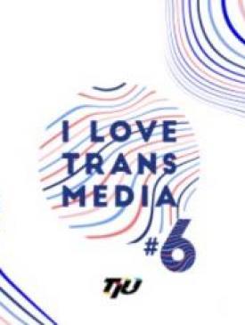 affiche du film #6 I LOVE TRANSMEDIA – du 5 au 8 octobre 2017 à Paris